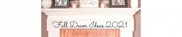 Fall Decor Ideas 2021